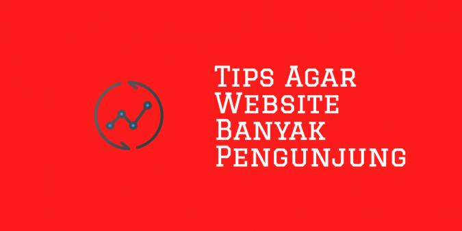 Tips Agar Website Banyak Pengunjung